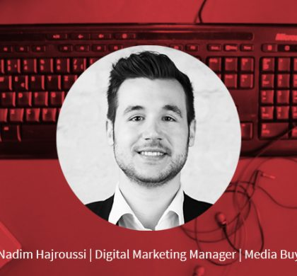 Nadim Hajroussi – Digital Marketing Manager Media Buy