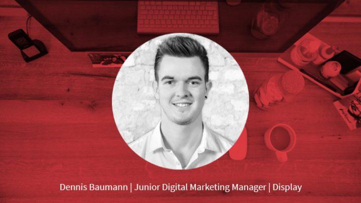 Dennis Baumann – Junior Digital Marketing Manager Display