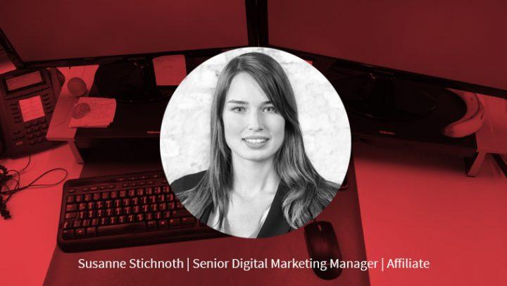 Susanne Stichnoth – Senior Digital Marketing Manager Affiliate