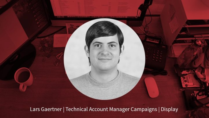Lars Gaertner – Technical Account Manager Campaigns