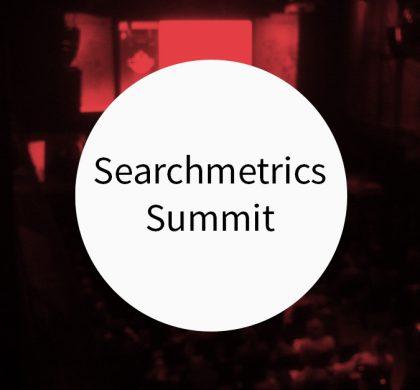 Searchmetrics Summit 2017 – Recap