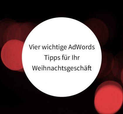 Vier wichtige AdWords Tipps für Ihr Weihnachtsgeschäft