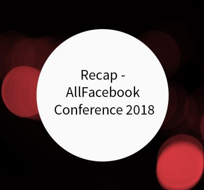 AllFacebook Marketing Conference München 2018 – Recap