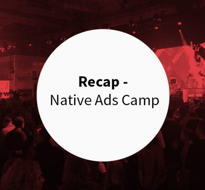 NATIVE ADS CAMP – RECAP