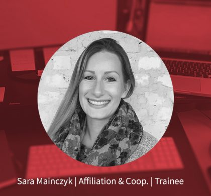 Sara Mainczyk – Trainee Affiliation & Coop.