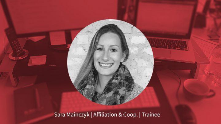 Sara Mainczyk – Trainee Affiliation & Coop.