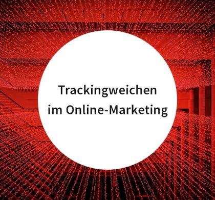 Trackingweichen im Online-Marketing