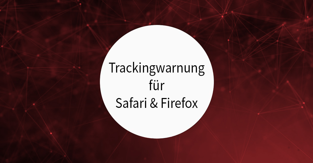 Trackingwarnung für Safari & Firefox