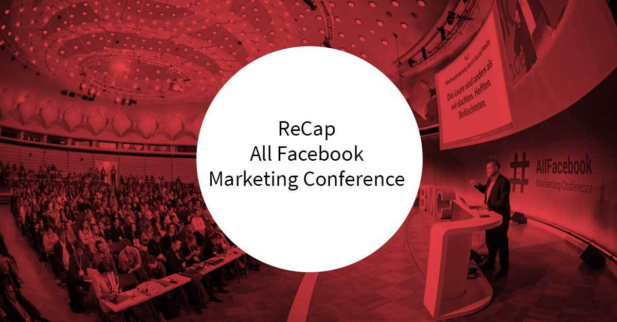 ReCap All Facebook Marketing Conference