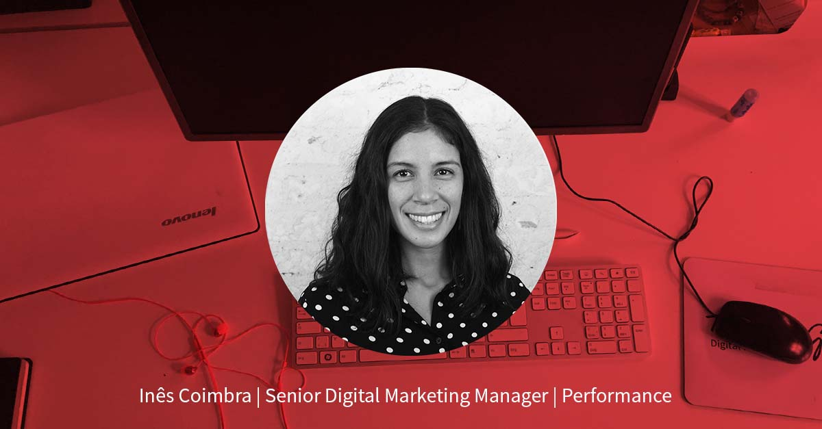 Inês Coimbra – Senior Digital Marketing Manager Performance
