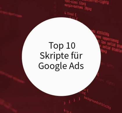 Top 10 Skripte für Google Ads in 2019