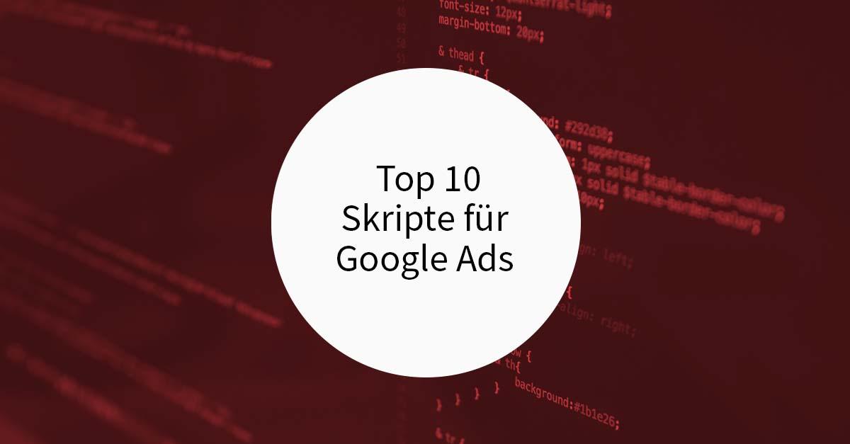 Top 10 Skripte für Google Ads in 2019